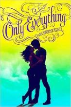 Only Everything (True Love Trilogy) by Kieran Scott
